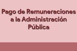 Pagos de reminueraciones de la administración